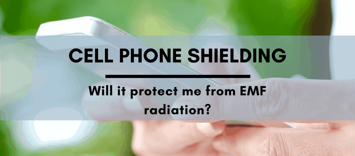 Cell Phone Shielding